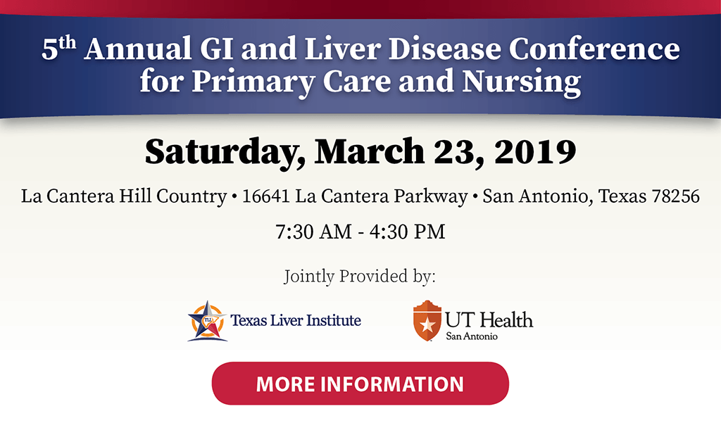 5th Annual GI and Liver Disease Conference for Primary Care and Nursing | Saturday, March 23, 2019 | La Cantera Hill Country, San Antonio, Texas